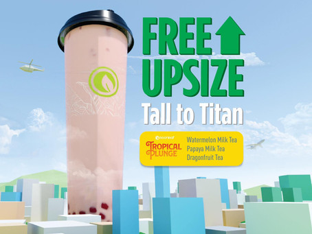 FREE Upsize to Titan (1 liter) on Tropical Plunge drinks