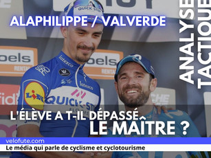 Alaphilippe - Valverde : l'élève a t-il dépassé le Maître ?