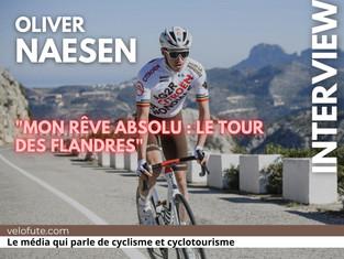 Oliver Naesen : « Mon rêve absolu, le Tour des Flandres »