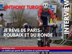 """Anthony Turgis : """"Je rêve de Paris-Roubaix et du Ronde"""""""