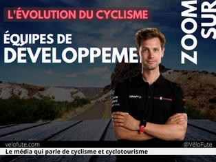Les équipes de développement, « la suite logique de la professionnalisation du cyclisme »