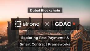 Dubai Blockchain: Elrond & GDA Corporation Exploring Fast Payments & Smart Contract Frameworks