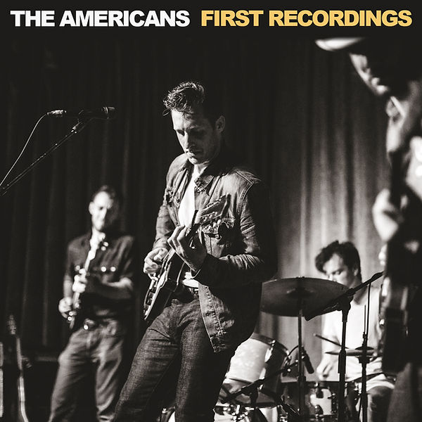 The Americans: First Recordings
