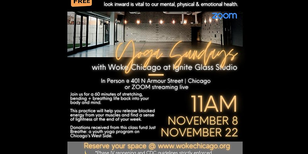 Virtual WOKE YOGA SUNDAY'S are FREE in November | Zoom live from Ignite Glass Studio Chicago