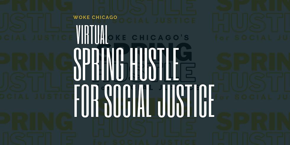 Woke Chicago Spring Hustle for Social Justice - Virtual Challenge