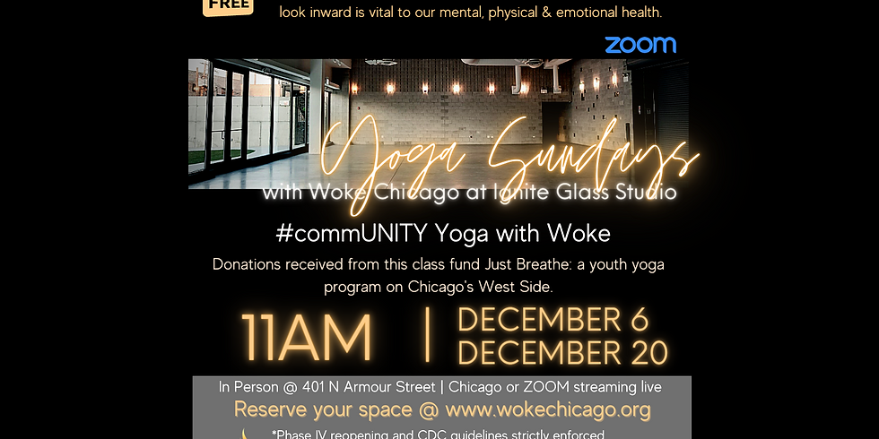 WOKE YOGA SUNDAY'S are FREE in December | At Ignite Glass Studio Chicago | REGISTRATION REQUIRED