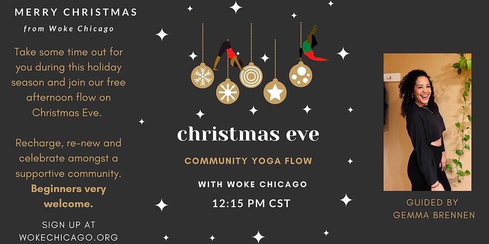 X-Mas Eve FREE afternoon Yoga Flow with Gemma + Woke Chicago