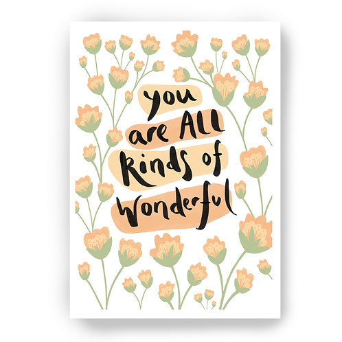YOU ARE ALL KINDS OF WONDERFUL - A5 PRINT