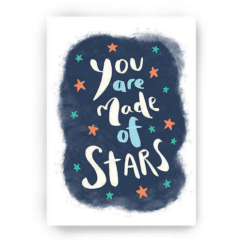 YOU ARE MADE OF STARS - A5 PRINT
