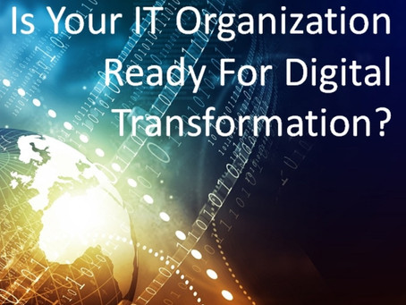 Is Your Firm's IT Organization Ready For Digital Transformation?
