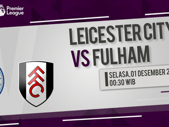 Prediksi Premier League: Leicester City vs Fulham