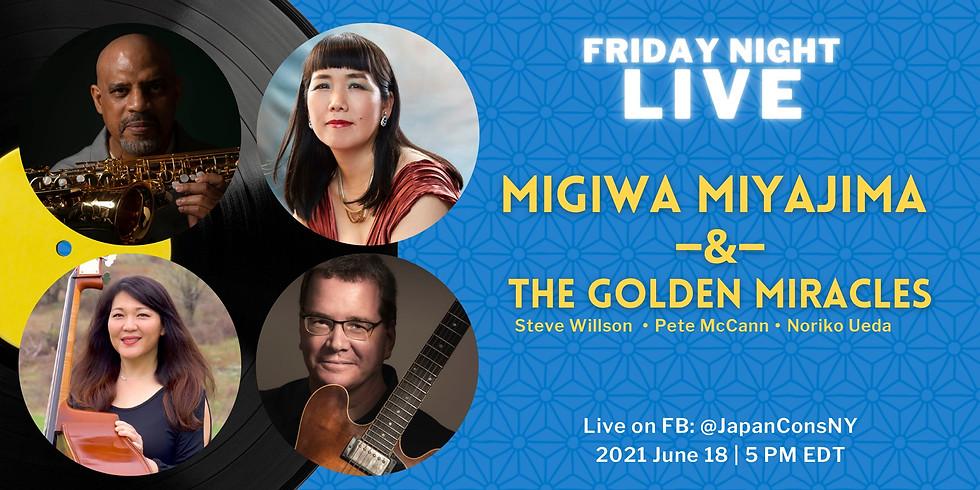 Friday Night Live with MIgiwa Miyajima & the Golden Miracles