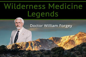 William W Forgey MD, Wilderness Medicine Legends, Father of Wilderness Medicine, Author of The Prepper's Medical Handbook