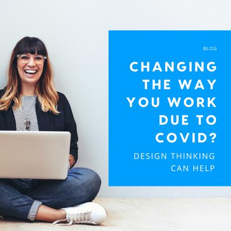 Changing How You Work Due to Coronavirus? Three Ways Design Thinking Can Help