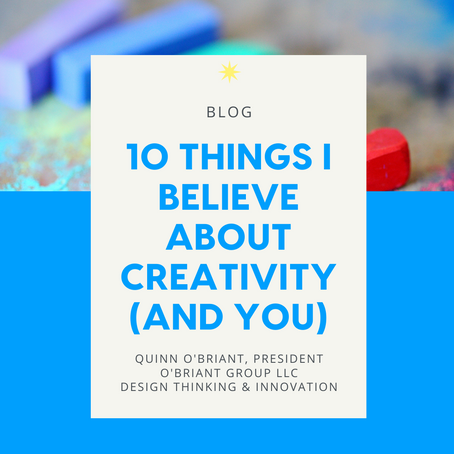 10 Things I Believe About Creativity (And You)