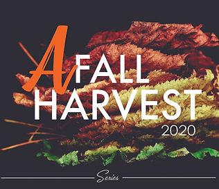 A Fall Harvest Series 2020.jpg