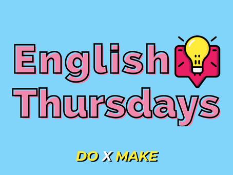 English Thursdays #16 - do x make