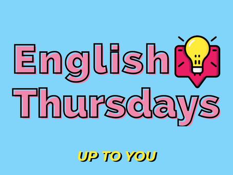 "English Thursdays #14 - ""up to you"""