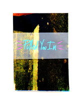 Pulled You In Zine