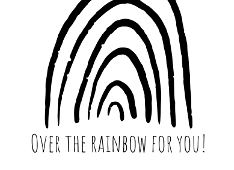Over the Rainbow for You!