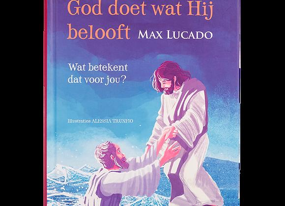 God doet wat Hij belooft- Max Lucado