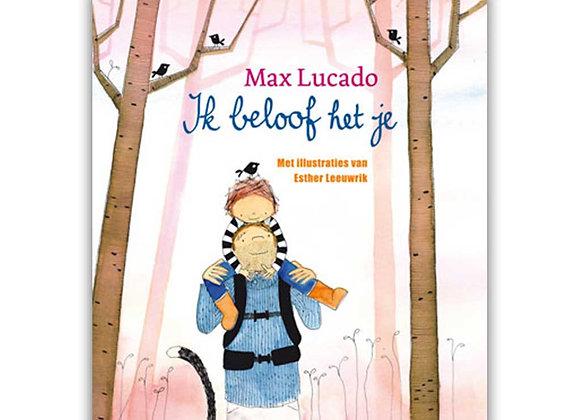 Ik beloof het je- Max Lucado