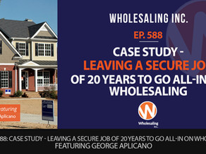 Our CEO George Aplicano special guest on the Wholesaling Inc Podcast.