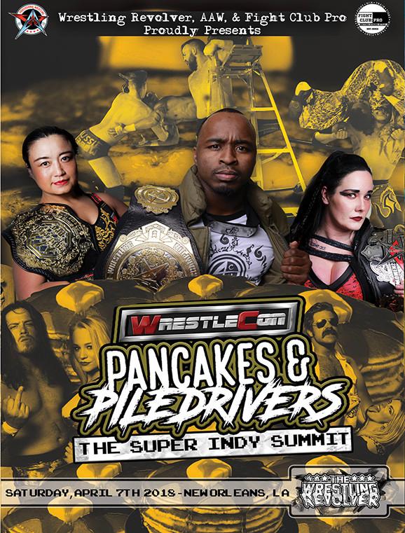 Pancakes & Piledrivers 2 - 4/7/18 - New Orleans, LA