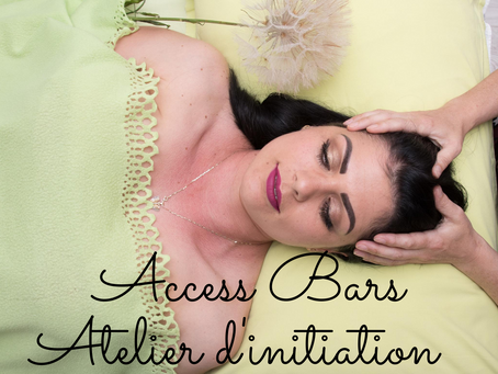 ATELIER D'INITIATION A LA MÉTHODE ACCESS BARS®