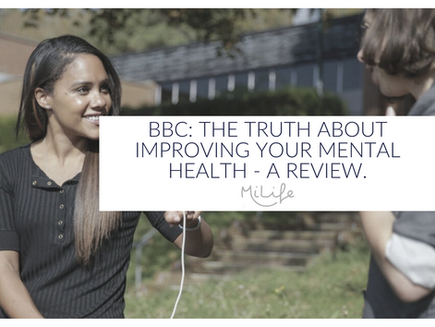 BBC The Truth About: Improving Your Mental Health - A Review
