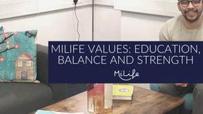 MiLife Values: Education, balance, strength