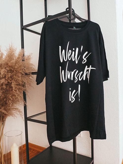 """Shirt """"Weil's Wurscht is!"""""""