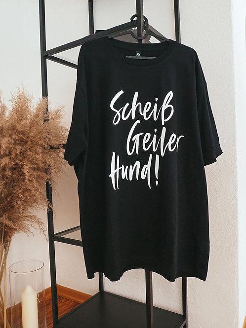 """Shirt """"Scheiß Geiler Hund"""""""