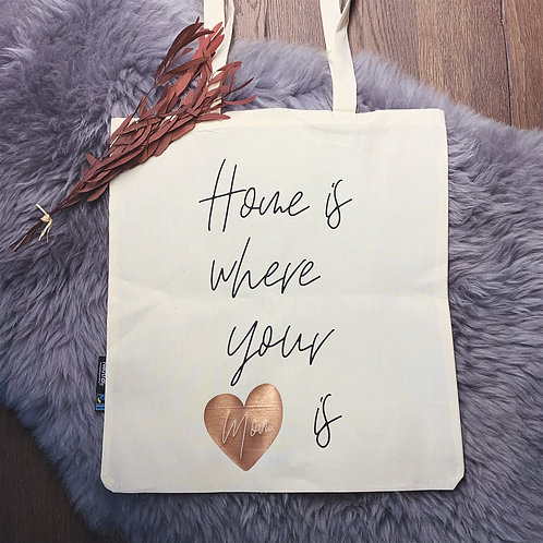 """Home is where your ... is"" Beutel"