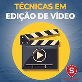 TÉCNICAS EM EDIÇÃO DE VÍDEOS