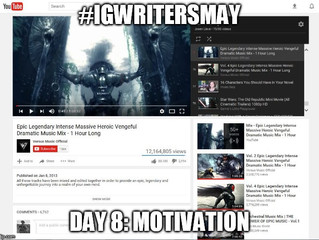#IGWritersMay - Day 8 - Motivation