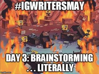 #IGWritersMay - Day 3 - Brainstorming