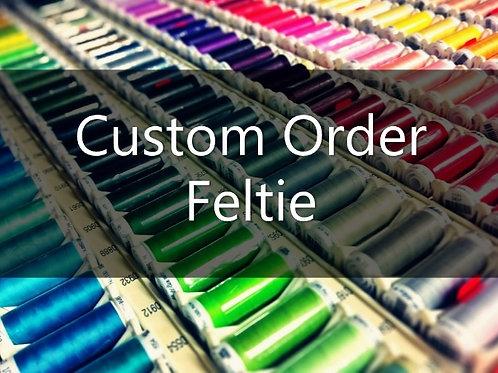 Custom Order Feltie