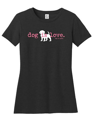 Dog Is Love Women's Tshirt