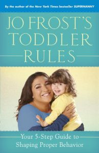 Jo Frost's Toddler Rules: Routines Rule