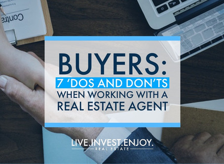 Buyers: 7 'Dos and Dont's when working with a real estate agent