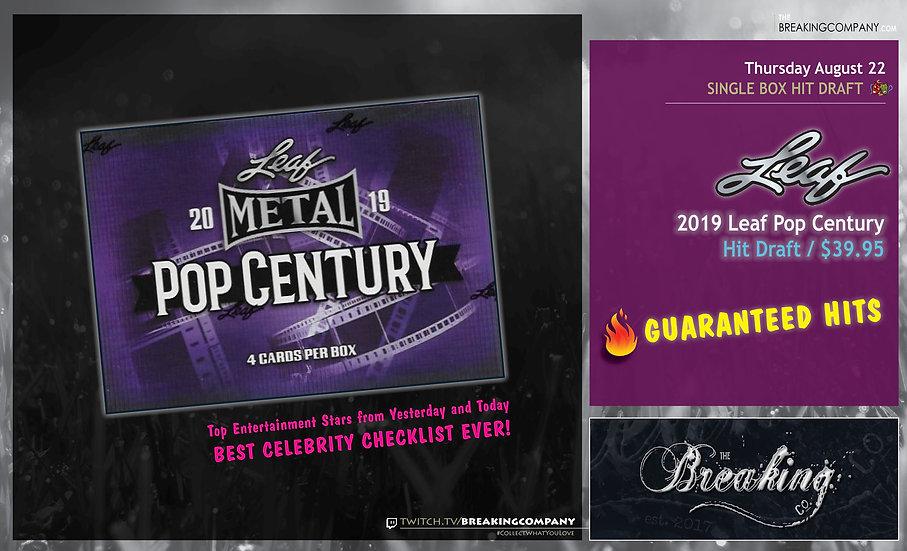 8/22: 2019 Leaf Pop Century Hit Draft
