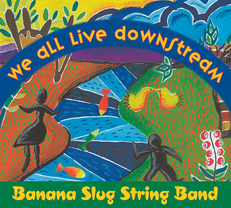 We All Live Downstream CD