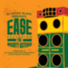 DJ Astro Black Presents: Ease (feat. The