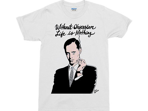 """John Waters """"Without Obsession Life Is Nothing"""" White T-Shirt"""