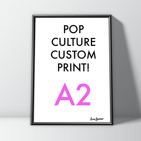 Custom Art Print (A2) Pop Culture Stars