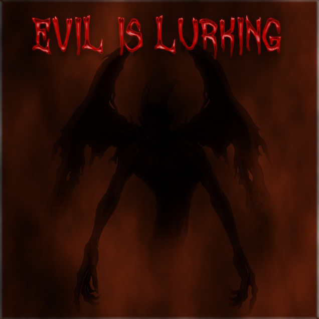 Evil Is Lurking.png