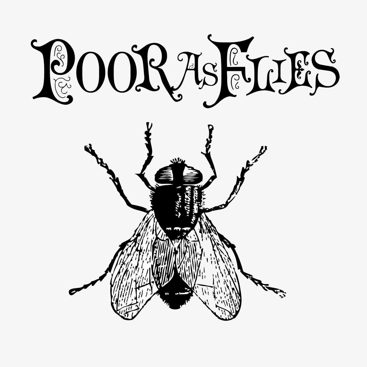 Poor As Flies