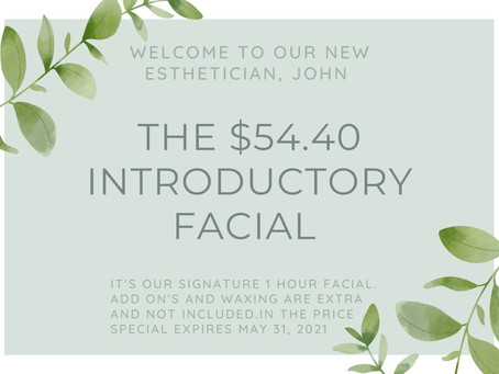 We have a May special...featuring our esthetician, John.