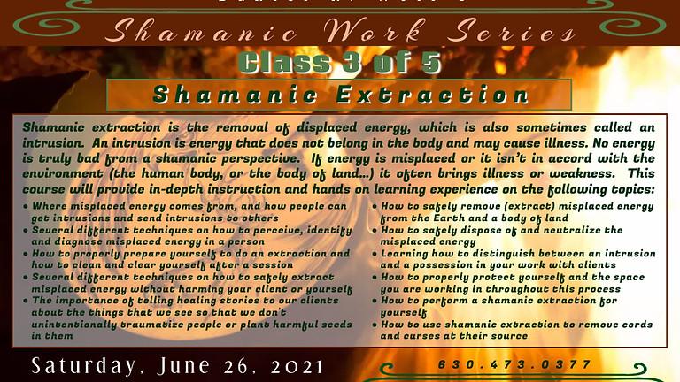 Shamanic Extraction Class